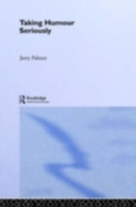Ebook in inglese Taking Humour Seriously Palmer, Jerry , Palmer, Mr Jerry