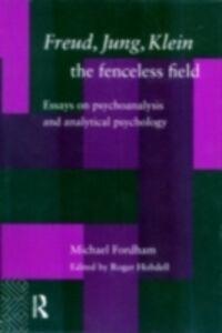 Foto Cover di Freud, Jung, Klein - The Fenceless Field, Ebook inglese di Michael Fordham, edito da Taylor and Francis