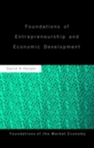 Ebook in inglese Foundations of Entrepreneurship and Economic Development Harper, David A