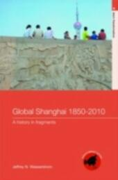 Global Shanghai, 1850-2010