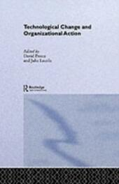 Technological Change and Organizational Action