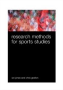Ebook in inglese Research Methods for Sports Studies Gratton, Chris , Jones, Ian