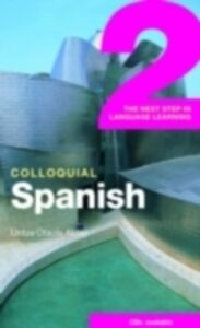 Foto Cover di Colloquial Spanish 2, Ebook inglese di Untza Otaola Alday, edito da Taylor and Francis