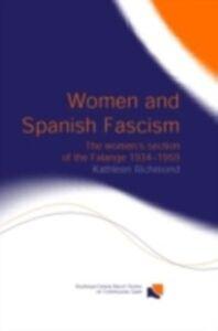 Foto Cover di Women and Spanish Fascism, Ebook inglese di Kathleen J.L. Richmond, edito da Taylor and Francis