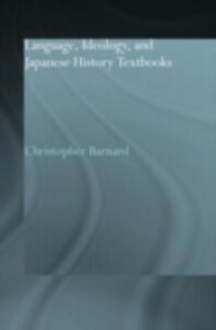 Foto Cover di Language, Ideology and Japanese History Textbooks, Ebook inglese di Christopher Barnard, edito da Taylor and Francis