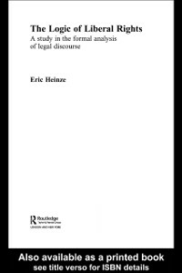 Ebook in inglese Logic of Liberal Rights Heinze, Eric