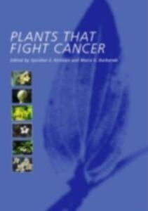 Foto Cover di Plants that Fight Cancer, Ebook inglese di  edito da Taylor and Francis