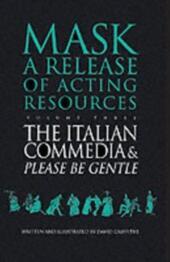 Italian Commedia and Please be Gentle
