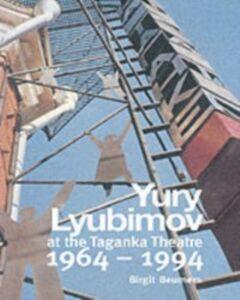 Ebook in inglese Yuri Lyubimov: Thirty Years at the Taganka Theatre Beumers, B.