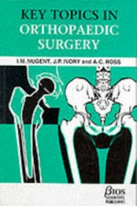 Ebook in inglese Key Topics in Orthopaedic Surgery Ivory, J.P. , Nugent, I.M. , Ross, A.C.