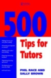 Ebook in inglese 500 Tips for Tutors Brown, Sally , Race, Phil
