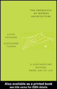 Foto Cover di The Emergence of Modern Architecture, Ebook inglese di Alexander Tzonis,Liane Lefaivre, edito da