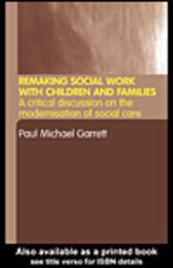 Foto Cover di Remaking Social Work with Children and Families, Ebook inglese di Paul Michael Garrett, edito da