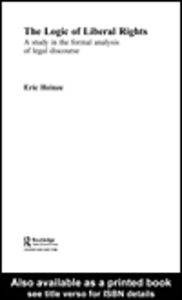 Ebook in inglese The Logic of Liberal Rights Heinze, Eric
