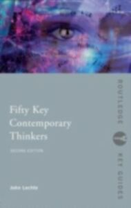 Ebook in inglese Fifty Key Contemporary Thinkers Lechte, John
