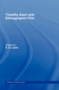 Ebook in inglese Timothy Asch and Ethnographic Film Lewis, E.D