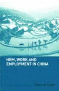 Ebook in inglese HRM, Work and Employment in China Cooke, Fang Lee