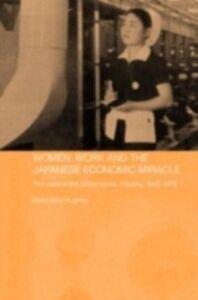 Foto Cover di Women, Work and the Japanese Economic Miracle, Ebook inglese di Helen Macnaughtan, edito da Taylor and Francis