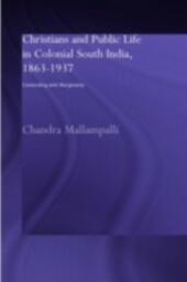 Christians and Public Life in Colonial South India, 1863-1937