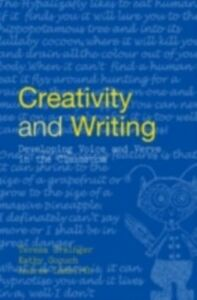 Ebook in inglese Creativity and Writing Goouch, Kathy , Grainger, Teresa , Lambirth, Andrew