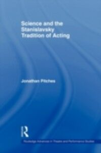 Ebook in inglese Science and the Stanislavsky Tradition of Acting Pitches, Jonathan
