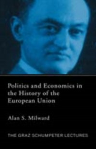 Ebook in inglese Politics and Economics in the History of the European Union Milward, Alan