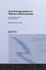 Foto Cover di Anti-Immigrantism in Western Democracies, Ebook inglese di Roxanne Lynn Doty, edito da Taylor and Francis