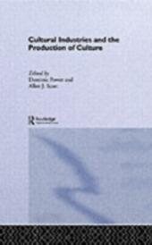 Cultural Industries and the Production of Culture
