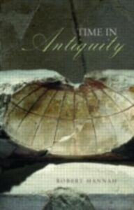 Ebook in inglese Time in Antiquity Hannah, Robert