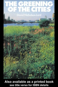 Ebook in inglese Greening of the Cities Nicholson-Lord, David
