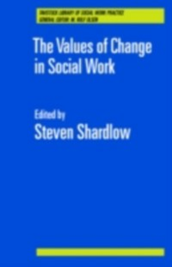 Ebook in inglese Values of Change in Social Work Shardlow, Steven