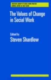 Values of Change in Social Work