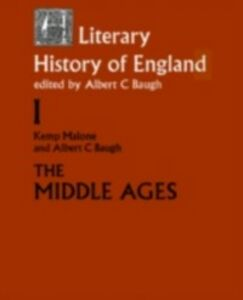 Ebook in inglese Literary History of England Baugh, Albert C. , Malone, Kemp