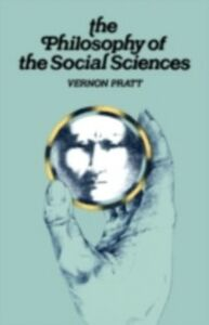 Ebook in inglese Philosophy and the Social Sciences Pratt, V.