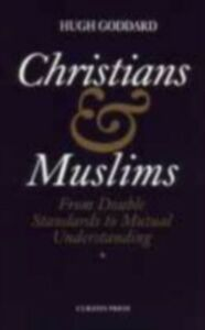Foto Cover di Christians and Muslims, Ebook inglese di Hugh Goddard, edito da Taylor and Francis