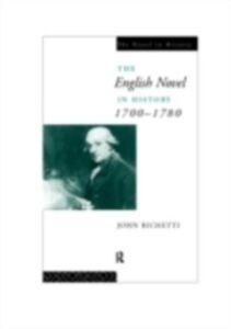 Foto Cover di English Novel in History 1700-1780, Ebook inglese di John Richetti, edito da Taylor and Francis