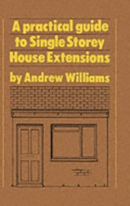 Ebook in inglese Practical Guide to Single Storey House Extensions Williams, Andrew R.