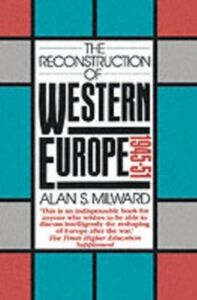 Ebook in inglese Reconstruction of Western Europe, 1945-51 Milward, Alan S.