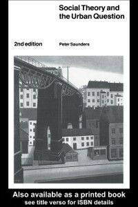 Ebook in inglese Social Theory and the Urban Question Saunders, Peter