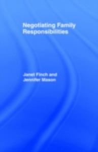Ebook in inglese Negotiating Family Responsibilities Finch, Janet , Finch, Professor Janet V , Mason, Jennifer