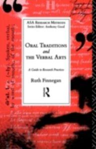 Foto Cover di Oral Traditions and the Verbal Arts, Ebook inglese di Ruth Finnegan, edito da Taylor and Francis