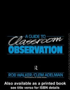 Ebook in inglese Guide to Classroom Observation Adelman, Clem , Adelman, Clement , Walker, Roy