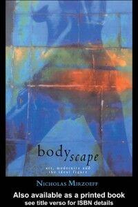 Ebook in inglese Bodyscape Mirzoeff, Nicholas