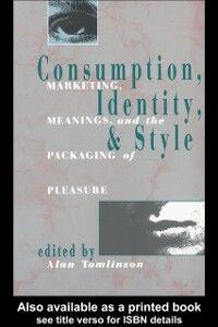 Foto Cover di Consumption, Identity and Style, Ebook inglese di Alan Tomlinson, edito da Taylor and Francis
