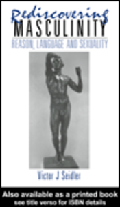 Ebook in inglese Rediscovering Masculinity Seidler, Victor J.