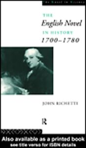 Ebook in inglese The English Novel in History 1700-1780 Richetti, John