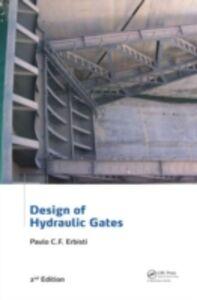 Ebook in inglese Design of Hydraulic Gates, 2nd Edition Erbisti, Paulo C.F.