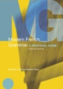 Ebook in inglese Modern French Grammar Lang, Margaret , Perez, Isabelle