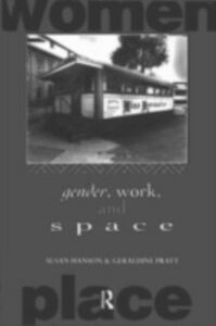 Foto Cover di Gender, Work and Space, Ebook inglese di Susan Hanson,Geraldine Pratt, edito da Taylor and Francis