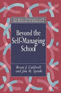Ebook in inglese Beyond the Self-Managing School Caldwell, Brian , Spinks, Jim M.